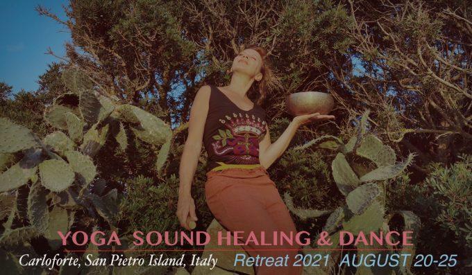 YOGA – sound healing & dance From Friday 20 to Wednesday 25, 2021
